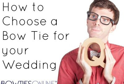 How to Choose a Bow Tie for your Wedding