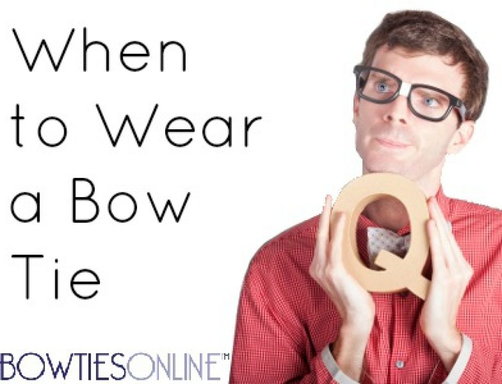 When to Wear a Bow Tie